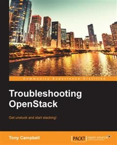 Troubleshooting OpenStack, Tony Campbell