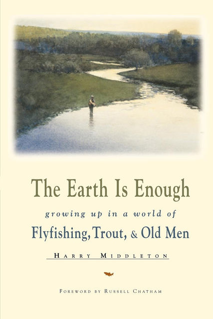 The Earth Is Enough, Harry Middleton