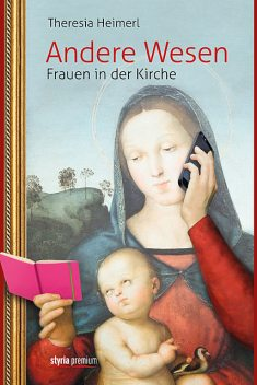 Andere Wesen, Theresia Heimerl