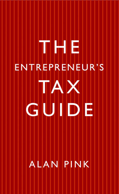 The Entrepreneurs Tax Guide, Alan Pink