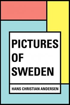 Pictures of Sweden, Hans Christian Andersen