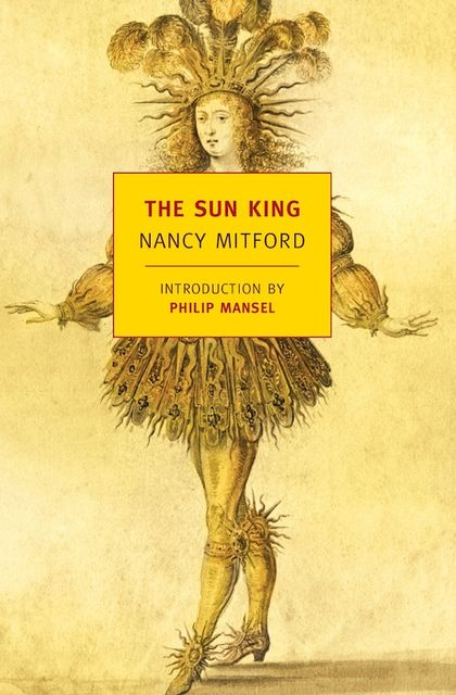 The Sun King, Nancy Mitford