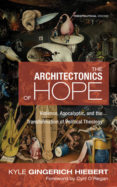 The Architectonics of Hope, Kyle Gingerich Hiebert