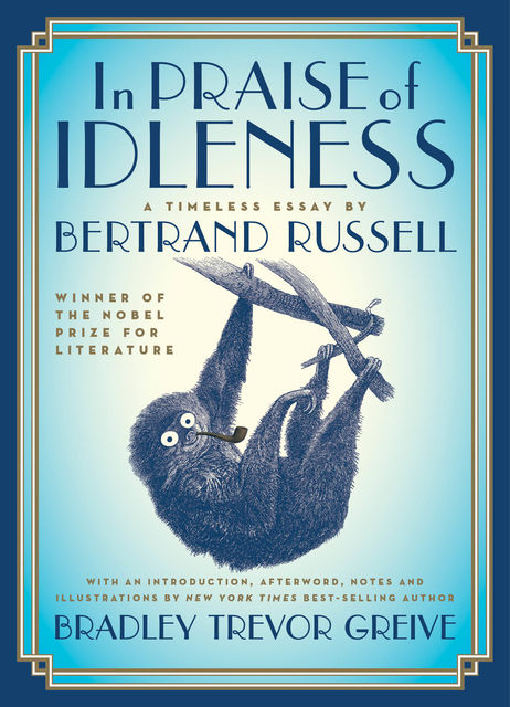 In praise of idleness, Bertrand Russell