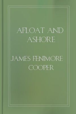 Afloat and Ashore, James Fenimore Cooper