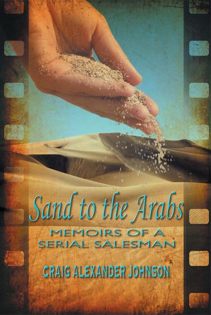 Sand to the Arabs, Craig Alexander Johnson