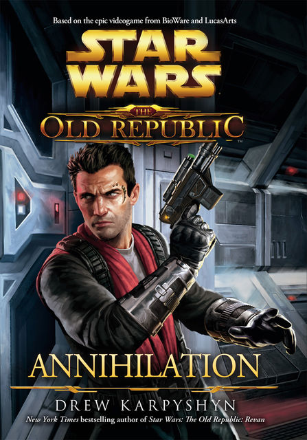 Annihilation (Star Wars: The Old Republic, #4), Drew Karpyshyn