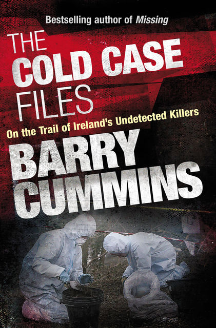 Cold Case Files Missing and Unsolved: Ireland's Disappeared, Barry Cummins