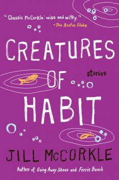 Creatures of Habit, Jill McCorkle
