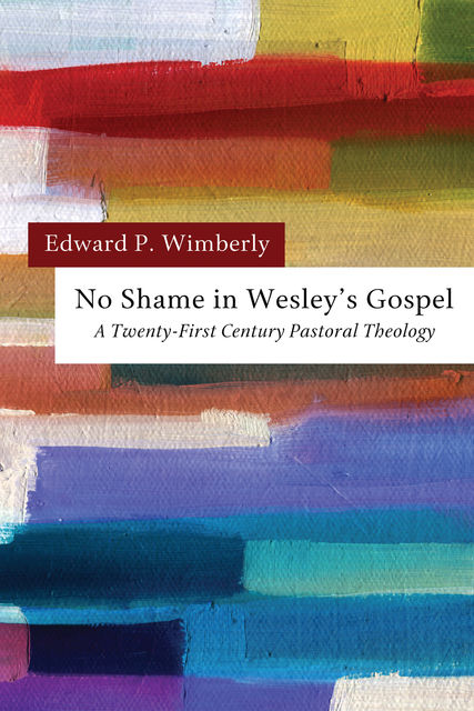 No Shame in Wesley's Gospel, Edward P. Wimberly