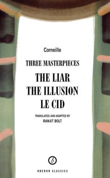Corneille: Three Masterpieces, Pierre Corneille, Ranjit Bolt