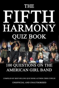 The Fifth Harmony Quiz Book, Chris Cowlin