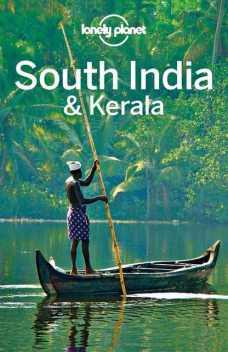 Lonely Planet South India & Kerala (Travel Guide), Kate, John, paul, Brown, Morgan, Singh, Amy, Lonely, Planet, Harding, Holden, Karafin, Lindsay, Noble, Sarina, Trent