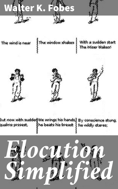 Elocution Simplified, Walter K. Fobes