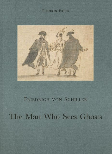 The Man Who Sees Ghosts, Friedrich Schiller