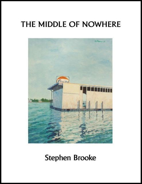 The Middle of Nowhere, Stephen Brooke
