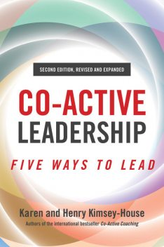 Co-Active Leadership, Second Edition, Henry Kimsey-House, Karen Kimsey-House