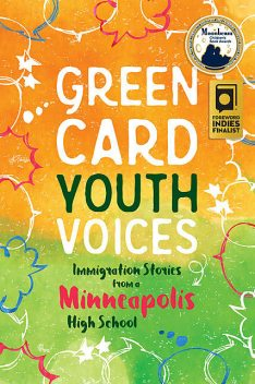 Immigration Stories from a Minneapolis High School, Green Card Voices