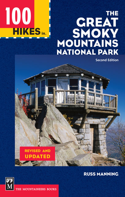 100 Hikes in the Great Smoky Mountains National Park, Russ Manning
