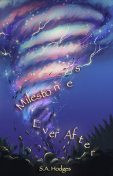 Milestones Ever After, S.A. Hodges