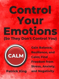 Control Your Emotions, Patrick King