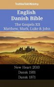 English Danish Bible – The Gospels XII – Matthew, Mark, Luke & John, TruthBeTold Ministry