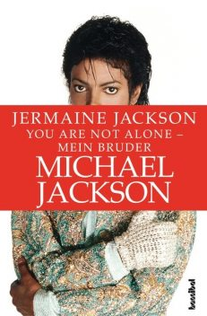 You are not alone – Mein Bruder Michael Jackson, Jermaine Jackson