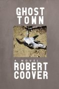 Ghost Town, Robert Coover