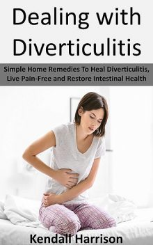 Dealing with Diverticulitis, Kendall Harrison