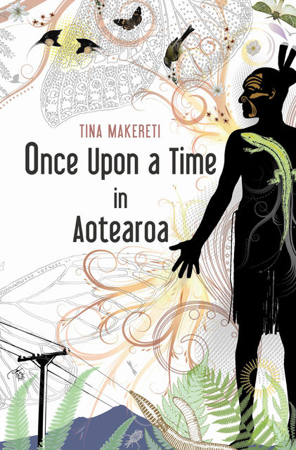Once Upon a Time in Aotearoa, Tina Makereti