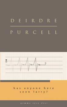 Has Anyone Here Seen Larry?, Deirdre Purcell