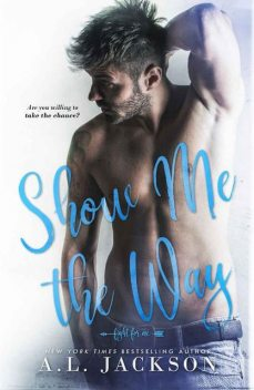 Show Me the Way: A Fight for Me Stand-Alone Novel, A.L. Jackson