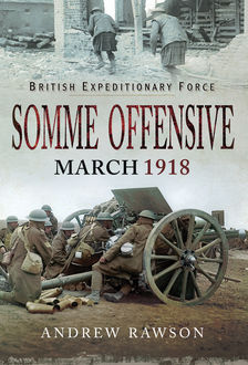 Somme Offensive – March 1918, Andrew Rawson