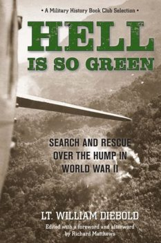 Hell Is So Green, William Diebold