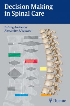 Decision Making in Spinal Care, Greg Anderson, Alexander R.Vaccaro