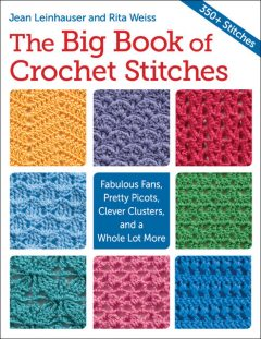 The Big Book of Crochet Stitches, Jean Leinhauser, Rita Weiss
