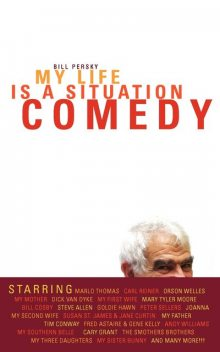My Life Is A Situation Comedy, Bill Persky