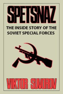 Spetsnaz. The Inside Story Of The Soviet Special Forces, Viktor Suvorov