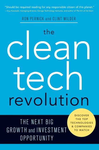 The Clean Tech Revolution, Clint Wilder, Ron Pernick