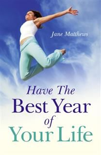 Have The Best Year of Your Life, Jane Matthews
