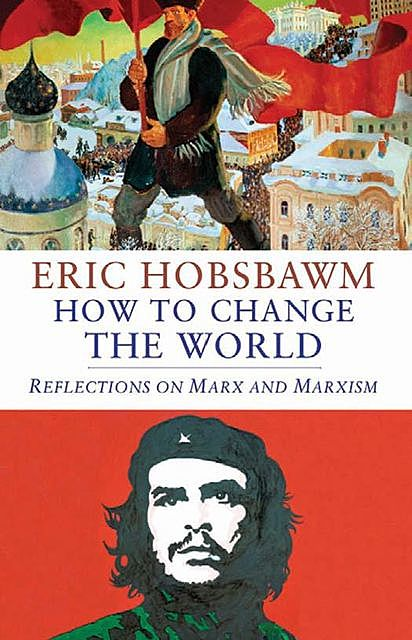 How to Change the World, Eric Hobsbawm