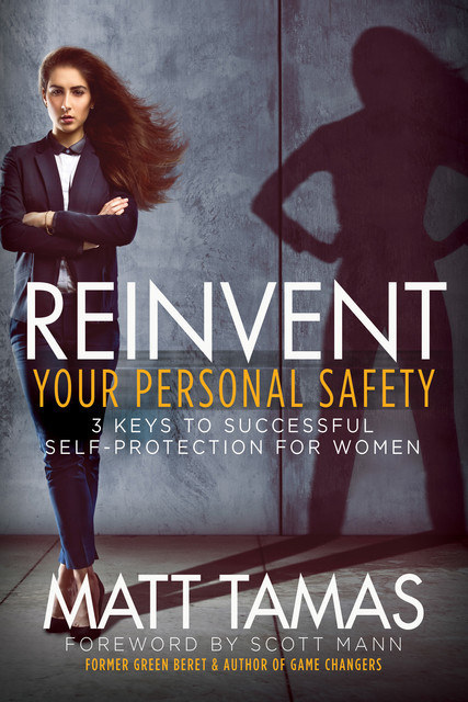 Reinvent Your Personal Safety, Matt Tamas