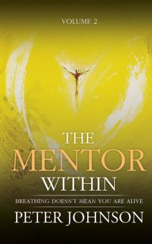 The Mentor Within, Peter Johnson