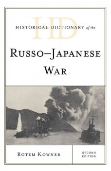 Historical Dictionary of the Russo-Japanese War, Rotem Kowner