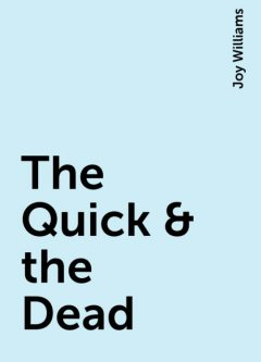 The Quick & the Dead, Joy Williams