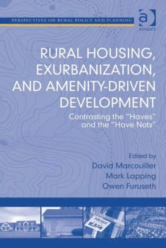 Rural Housing, Exurbanization, and Amenity-Driven Development, David Marcouiller