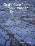 God's Cure for the Post-Christian Syndrome, James Tarter