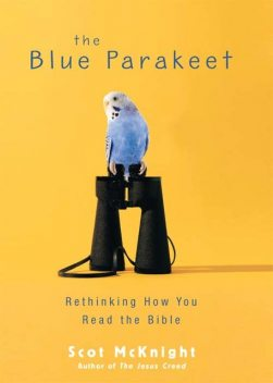The Blue Parakeet, Scot McKnight
