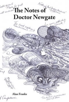 The Notes of Dr Newgate, Alan Franks