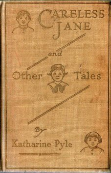 Careless Jane and Other Tales, Katharine Pyle